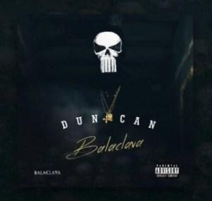 Duncan - Balaclava Intro